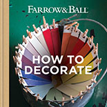 Farrow & Ball Inspiratieboek 'How to Decorate' | Gratis bij besteding van € 350,00 aan Farrow & Ball